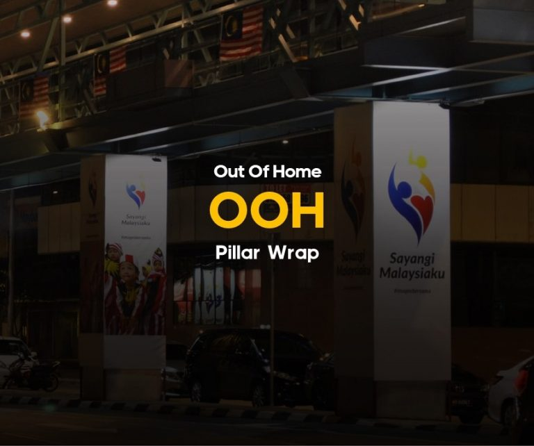 Out of Home Pillar Wrap Advertising services in Malaysia.